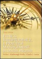 Ethics, Jurisprudence And Practice Management In Dental Hygiene (Kimbrough, Ethics, Juriprudence And Practice Management In Dental Hygiene)