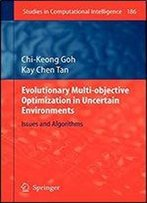 Evolutionary Multi-Objective Optimization In Uncertain Environments: Issues And Algorithms (Studies In Computational Intelligence)