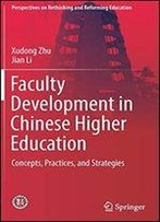 Faculty Development In Chinese Higher Education: Concept, Practice, And Strategies