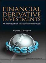 Financial Derivative Investments: An Introduction To Structured Products