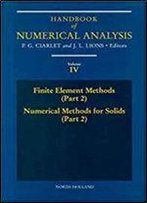 Finite Element Methods (Part 2), Numerical Methods For Solids (Part 2), Volume 4 (Handbook Of Numerical Analysis)