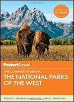 Fodor's Full-Color Travel Guide The Complete Guide To The National Parks Of The West