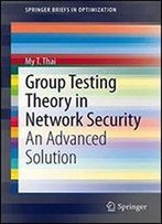 Group Testing Theory In Network Security: An Advanced Solution
