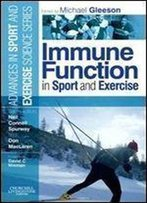 Immune Function In Sport And Exercise: Advances In Sport And Exercise Science Series