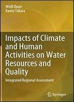 Impacts Of Climate And Human Activities On Water Resources And Quality: Integrated Regional Assessment