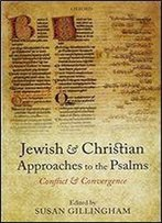Jewish And Christian Approaches To The Psalms: Conflict And Convergence