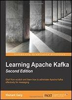 Learning Apache Kafka (2nd Revised Edition)