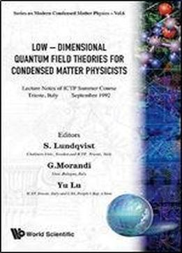 Low-dimensional Quantum Field Theories For Condensed Matter Physicists: Summer Course : Lectures