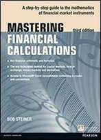 Mastering Financial Calculations: A Step-By-Step Guide To The Mathematics Of Financial Market Instruments (3rd Edition) (The Mastering Series)