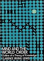 Mind And The World Order: Outline Of A Theory Of Knowledge (Dover Books On Western Philosophy)