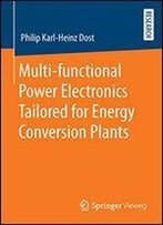 Multi-Functional Power Electronics Tailored For Energy Conversion Plants