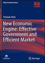New Economic Engine: Effective Government And Efficient Market