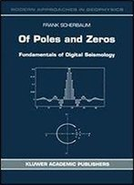 Of Poles And Zeros: Fundamentals Of Digital Seismology (Modern Approaches In Geophysics Book 15)