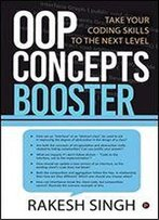 Oop Concepts Booster: Take Your Coding Skills To The Next Level