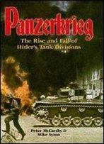 Panzerkrieg: The Rise And Fall Of Hitler's Tank Divisions