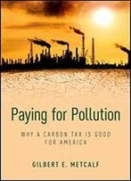 Paying For Pollution : Why A Carbon Tax Is Good For America