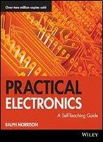 Practical Electronics: A Self-Teaching Guide