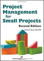 Project Management For Small Projects (2nd Edition)