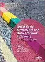 Queer Social Movements And Outreach Work In Schools: A Global Perspective