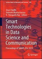 Smart Technologies In Data Science And Communication: Proceedings Of Smart-Dsc 2019