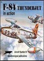 Squadron/Signal Publications 1061: F-84 Thunderjet In Action - Aircraft Number 61