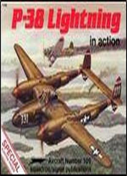 Squadron/signal Publications 1109: P-38 Lightning In Action - Aircraft Number 109
