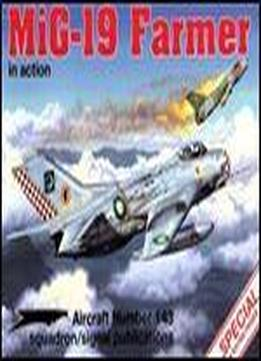 Squadron/signal Publications 1143: Mig-19 Farmer In Action - Aircraft Number 143
