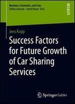 Success Factors For Future Growth Of Car Sharing Services (Business, Economics, And Law)