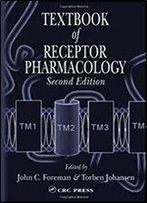 Textbook Of Receptor Pharmacology, Second Edition