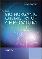 The Bioinorganic Chemistry Of Chromium