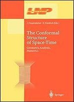 The Conformal Structure Of Space-Times: Geometry, Analysis, Numerics (Lecture Notes In Physics)
