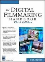 The Digital Filmmaking Handbook (Digital Filmmaking Series)