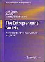 The Entrepreneurial Society: A Reform Strategy For Italy, Germany And The Uk