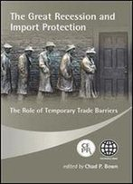 The Great Recession And Import Protection: The Role Of Temporary Trade Barriers