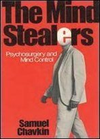 The Mind Stealers: Psychosurgery And Mind Control