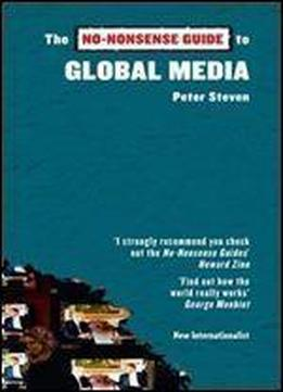 The No-nonsense Guide To Global Media (no-nonsense Guides)