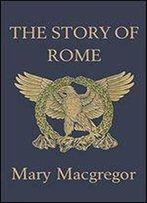The Story Of Rome (Yesterday's Classics)