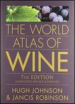 The World Atlas Of Wine (7th Edition)