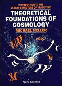 Theoretical Foundations Of Cosmology: Introduction To The Global Structure Of Space-time