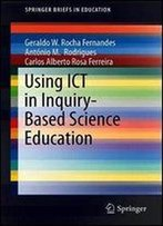 Using Ict In Inquiry-Based Science Education (Springerbriefs In Education)