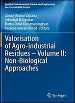 Valorisation Of Agro-Industrial Residues Volume Ii: Non-Biological Approaches