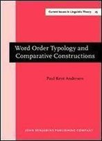 Word Order Typology And Comparative Constructions (Current Issues In Linguistic Theory)