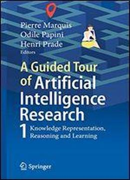A Guided Tour Of Artificial Intelligence Research: Volume I: Knowledge Representation, Reasoning And Learning