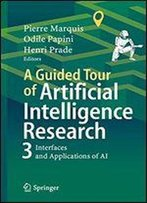 A Guided Tour Of Artificial Intelligence Research: Volume Iii: Interfaces And Applications Of Artificial Intelligence
