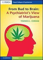 A Psychiatrist's View Of Marijuana