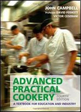 Advanced Practical Cookery: A Textbook For Education And Industry (4th Edition)