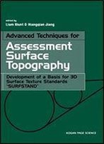 Advanced Techniques For Assessment Surface Topography: Development Of A Basis For 3d Surface Texture Standards 'Surfstand'