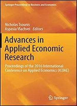 Advances In Applied Economic Research: Proceedings Of The 2016 International Conference On Applied Economics (icoae) (springer Proceedings In Business And Economics)