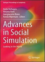 Advances In Social Simulation: Looking In The Mirror