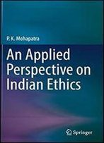 An Applied Perspective On Indian Ethics